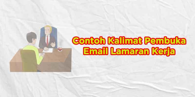 contoh kalimat pembuka email lamaran kerja