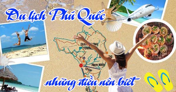 Những điều nên biết khi đi du lịch Phú Quốc