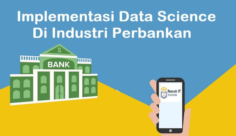 Implementasi Data Science Di Industri Perbankan