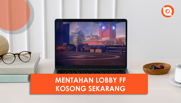 Mentahan Lobby FF Kosong Sekarang terbaru