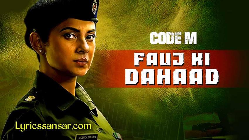 Fauj Ki Dahaad, Fauj Ki Dhaad Lyrics, Fauj Ki Dhaad Song Lyrics, Fauj Ki Dahaad Code M, Fauj Ki Dahaad Jennifer Winget, Code M, Jennifer Winget