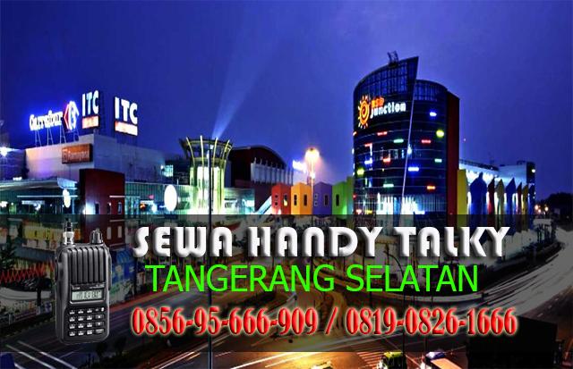 Sewa HT Area Tangerang Selatan Pusat Rental Handy Talky Murah