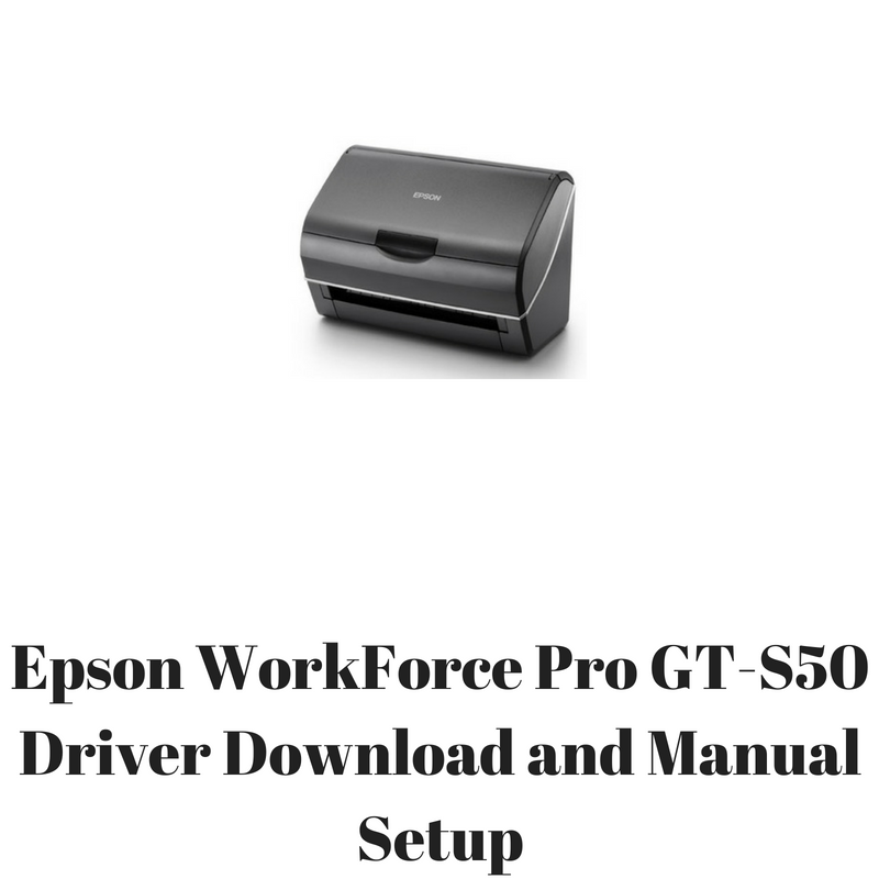 Epson gts50 manual array epson workforce pro gt s50 driver download and manual setup hp rh hpprinter driver fandeluxe Images