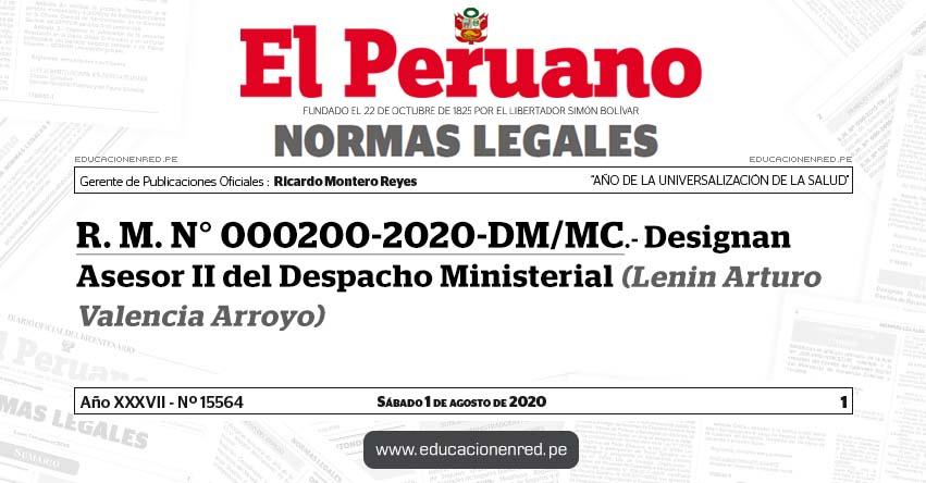 R. M. N° 000200-2020-DM/MC.- Designan Asesor II del Despacho Ministerial (Lenin Arturo Valencia Arroyo)