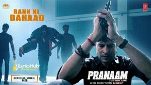Rann Ki Dahaad Lyrics - Pranaam