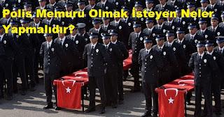 Polis Memuru Olmak İsteyen Neler Yapmalıdır?