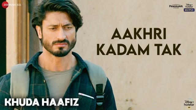 Aakhri kadam tak lyrics-khuda Haafiz