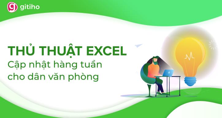 Share khóa học EXG02 - Thủ thuật Excel cập nhật hàng tuần cho dân văn phòng