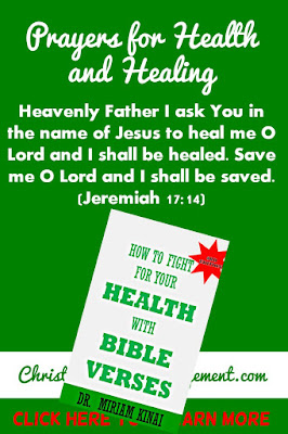 Prayers for Health and Healing Heavenly Father I ask You in the name of Jesus to heal me O Lord and I shall be healed. Save me O Lord and I shall be saved because You are the one I praise. (Jeremiah 17:14)