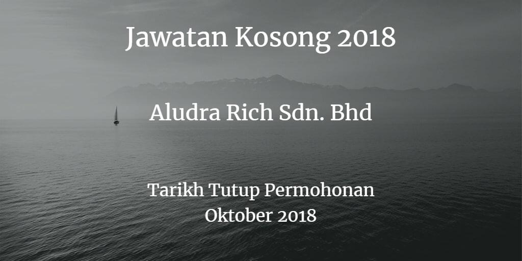 Jawatan Kosong Aludra Rich Sdn.Bhd. Oktober 2018