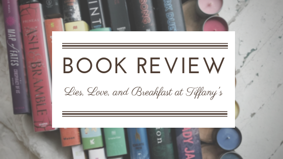 Lies, Love, and Breakfast at Tiffany's by Julie Wright - book review on Reading List