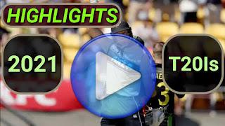 2021 t20i cricket matches highlights online