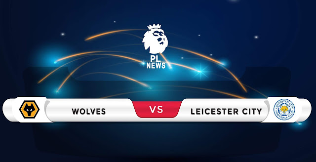 Wolves vs Leicester Prediction & Match Preview