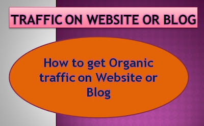 how to get organic traffic on website or blog