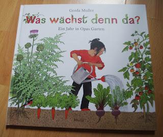 Gerda Muller - Was wächst denn da? Ein Jahr in Opas Garten