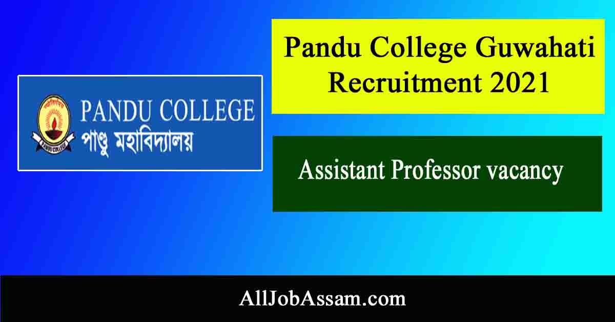 Pandu College Guwahati Recruitment 2021