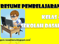 Resume Pembelajaran Kelas IV Sekolah Dasar | gurunusantara4.blogspot.com