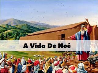 A Vida De Noé