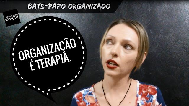 Bate-papo Organizado | Organização é terapia!