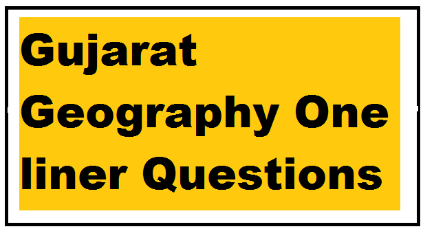 Gujarat Geography One liner Questions PDF