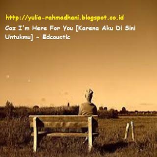 Coz I'm Here For You [Karena Aku Di Sini Untukmu] - Edcoustic