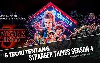 5 Teori Tentang Stranger Things Season 4