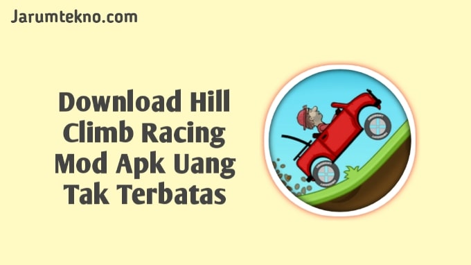 Download Hill Climb Racing Mod Apk Uang Tak Terbatas