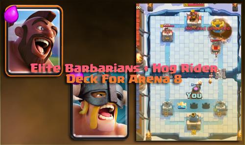 Deck Elite Barbarians Hog Rider Arena 8 Clash Royale