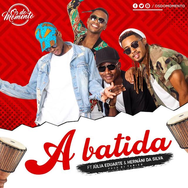 Os Do Momento Feat. Júlia Duarte & Hernâni - A Batida (Prod. Dj Tarico)
