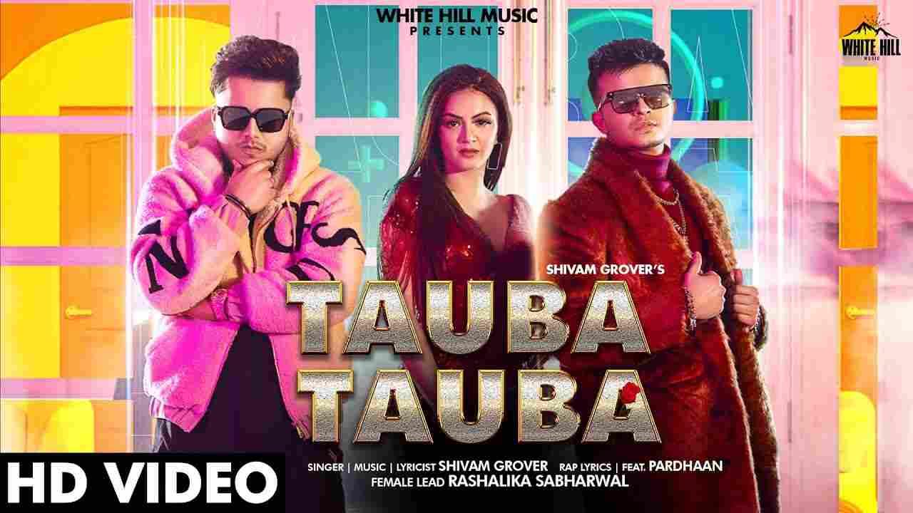 Tauba Tauba Lyrics Shivam Grover X Pardhaan Punjabi Song