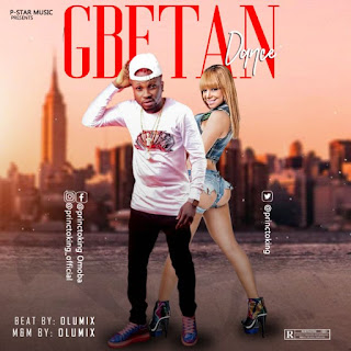 [Music] Princtoking – Gbetan Dance