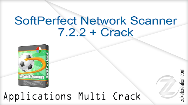 SoftPerfect Network Scanner 7.2.2 + Crack   |  24 MB