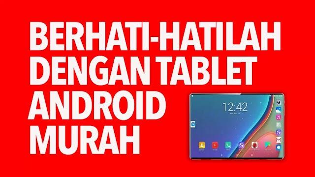 Obebel – Berhati-Hatilah Dengan Tablet Android Murah Di Pasaran