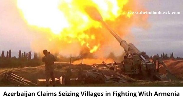 Azerbaijan Claims Seizing Villages in Fighting With Armenia