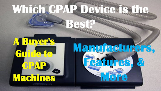 Which CPAP Device is the Best? | A Buyer's Guide to CPAP Machines | Manufacturers, Features, & More