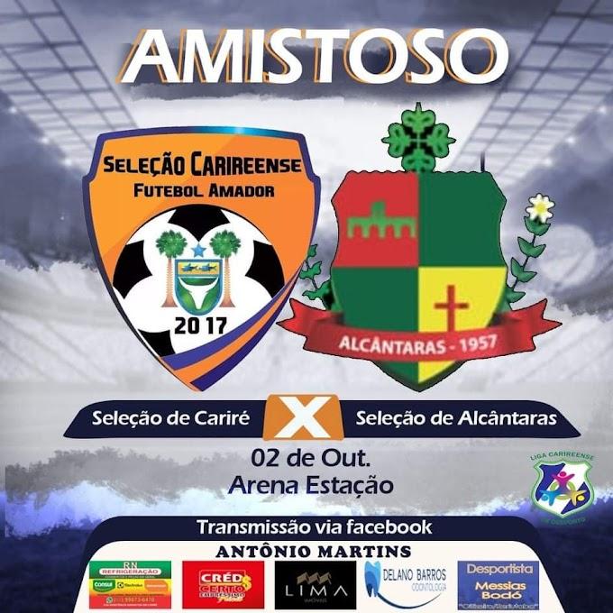 Dia 02/10, à tarde, haverá jogo amistoso da Seleção Carireense X Seleção de Alcântaras, na 'Arena da Estação', cidade de Cariré-CE