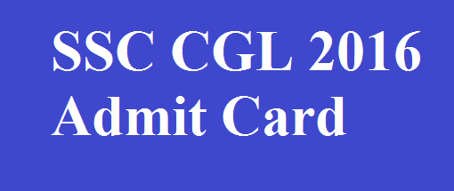 SSC CGL 2016 Admit Card