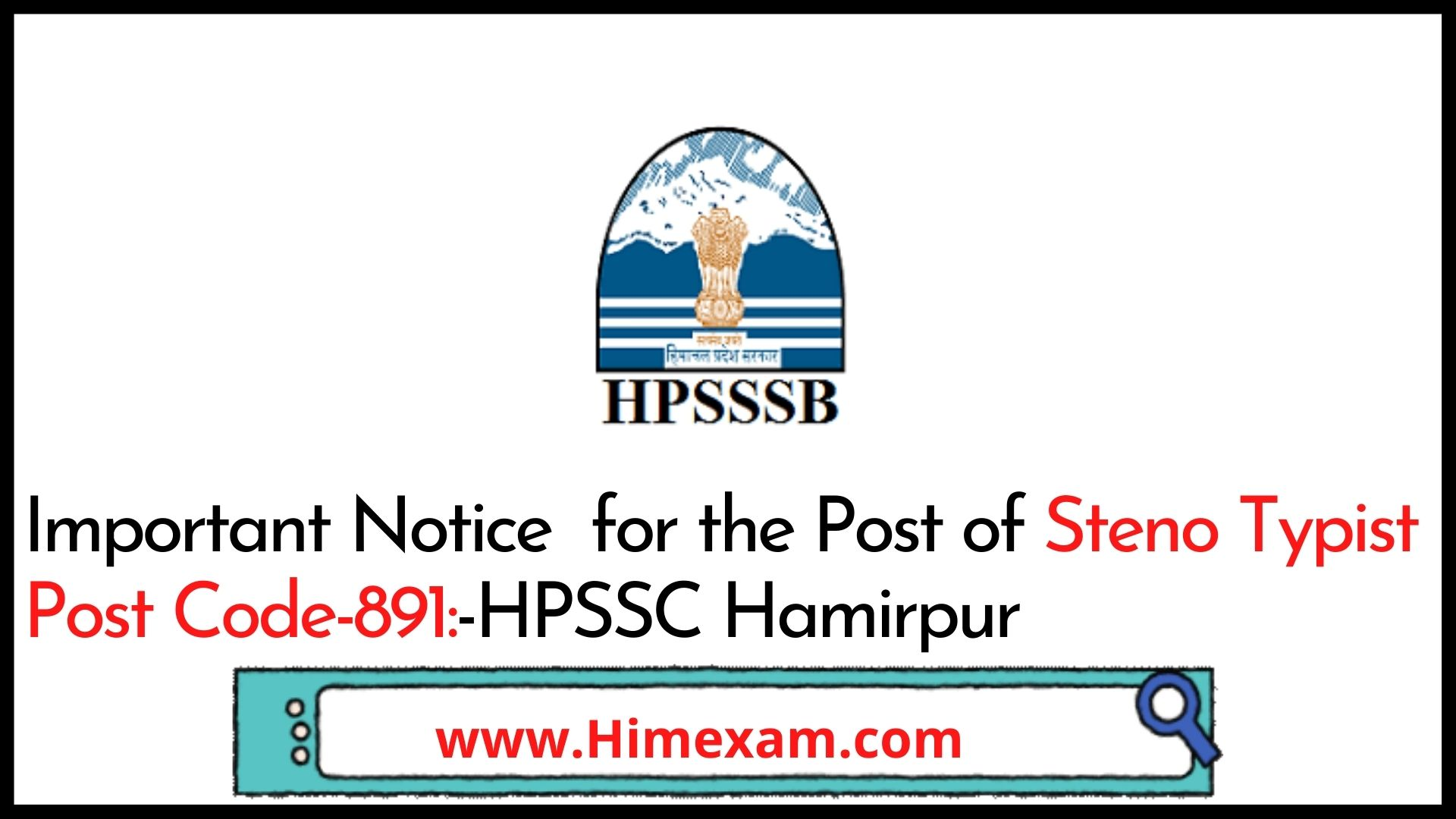Important Notice  for the Post of Steno Typist Post Code-891:-HPSSC Hamirpur