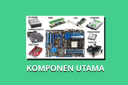 Komponen Komponen Utama Pada Komputer dan Fungsinya