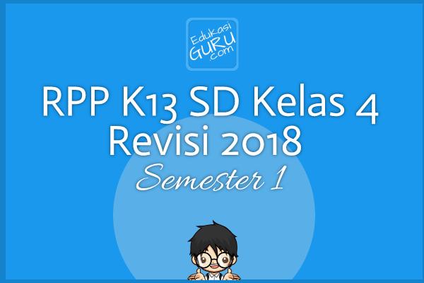 RPP K13 SD Kelas 4 Revisi 2018  Semester 1