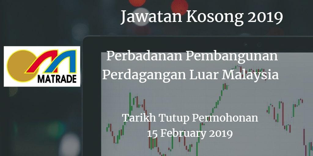 Jawatan Kosong MATRADE 15 February 2019