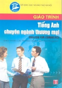 Giáo Trình Tiếng Anh Chuyên Ngành Thương Mại - Nguyễn Thị Vân