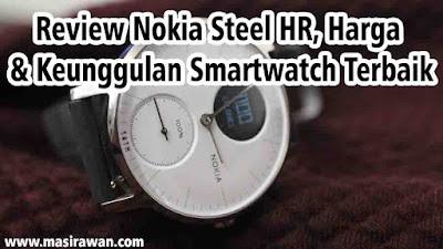 Review Nokia Steel HR, Harga & Keunggulan Smartwatch Terbaik