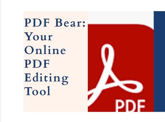 PDF Bear: Your Online PDF Editing Tool