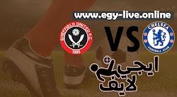 مشاهدة مباراة تشيلسي وشيفيلد يونايتد بث مباشر رابط ايجي لايف 07-11-2020 في الدوري الانجليزي