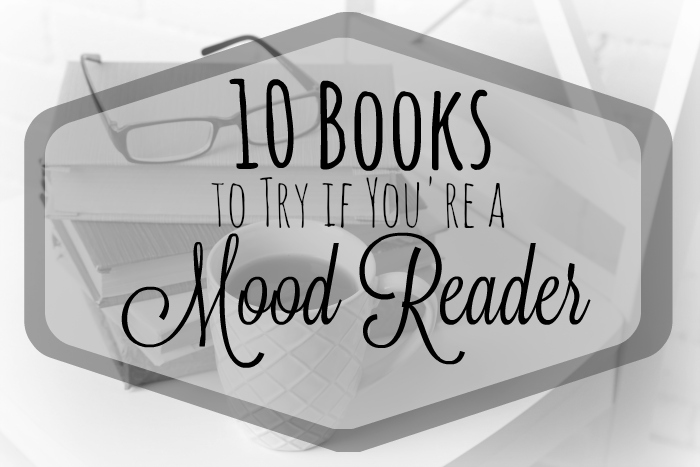 10 Books to Try if You're a Mood Reader Journey Through Fiction