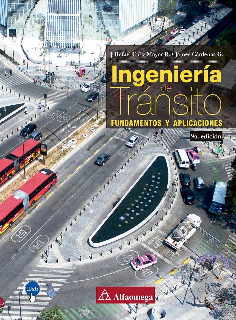 Ingeniería de tránsito, 9na Edición – Rafael Cal y Mayor