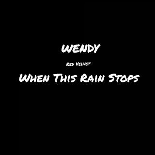 WENDY - When This Rain Stops Lyrics (English Translation)