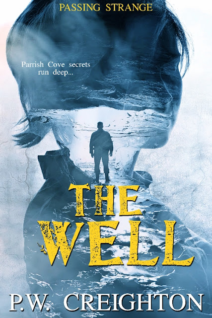 The Well (Passing Strange Book 1) by P. W. Creighton