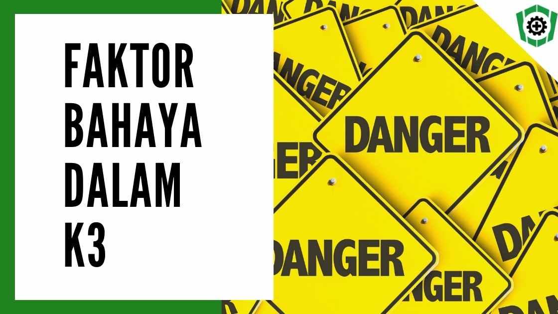 Faktor Bahaya dalam K3